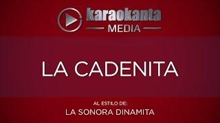 Karaokanta - La Sonora Dinamita - La cadenita