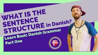 A Taste of Danish Grammar | Hovedsætninger (Main Clauses) | Exclusive DanishTube Video