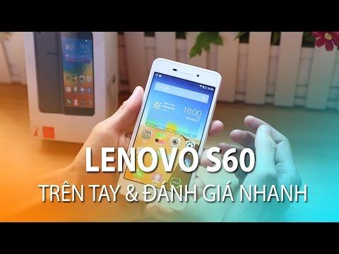 LENOVO S60 Chính Hãng: Mở hộp và đánh giá chi tiết