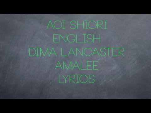 Aoi Shiori - Dima Lancaster AmaLee (ENGLISH Lyrics) Anahonna Theme Song