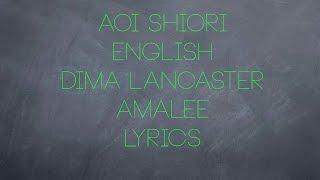 Aoi Shiori - Dima Lancaster AmaLee (ENGLISH Lyrics) Anahonna Theme Song