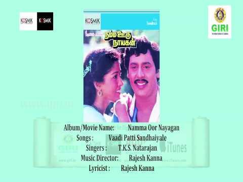 03 Vaadi Patti Sandhaiyale-Namma Oor Nayagan-Tamil-T. K. S. Natarajan-Rajesh Kanna