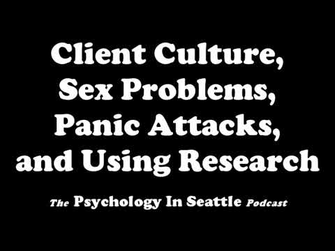 Client Culture, Sex Problems, Panic Attacks, and Using Research