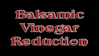 Balsamic Vinegar Reduction Sauce