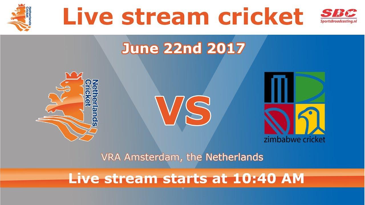 live stream dutch cricket the netherlands zimbabwe 22nd june 2017