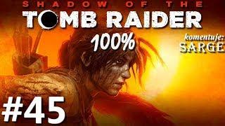 Zagrajmy w Shadow of the Tomb Raider PL (100%) odc. 45 - Trzęsienie ziemi