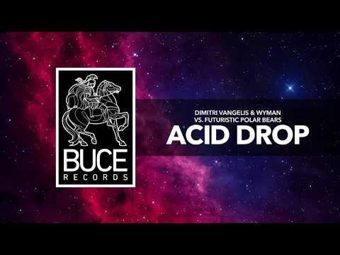 Dimitri Vangelis & Wyman vs Futuristic Polar Bears - Acid Drop Mp3