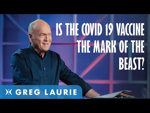 Is The COVID 19 Vaccine The Mark Of The Beast? (With Greg Laurie)