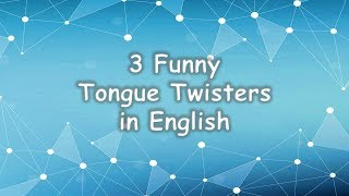 3 Tongue Twisters   Funny tongue twisters in English    Tongue Twisters for kids and adults