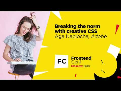 Breaking The Norm With Creative CSS / Aga Naplocha (Adobe / The Awwwesomes)