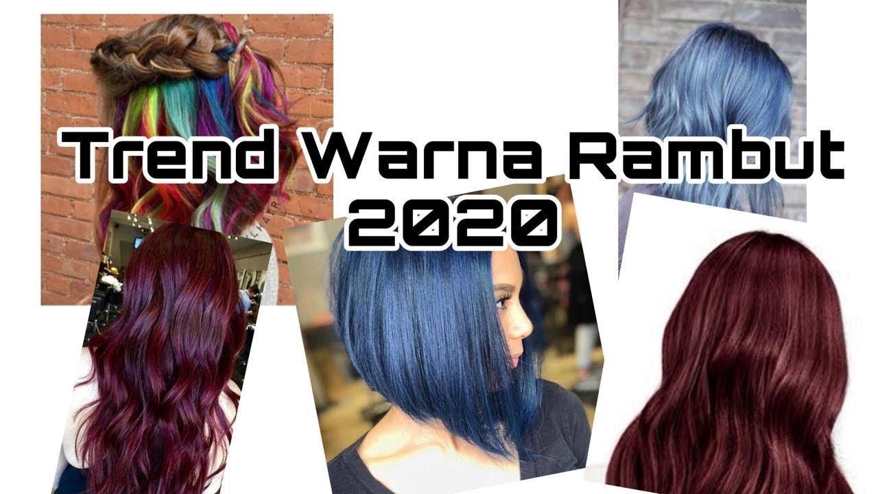 Info Trend Warna Rambut Tahun 2020 Youtube