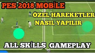 PES 2018 MOBİLE - GAMEPLAY ÖZEL HAREKETLER VE ETKİLİ ÇALIMLAR #1