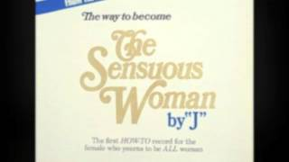 "The Way to Become the Sensuous Woman by ""J"" - (1969) - [Side 1]"