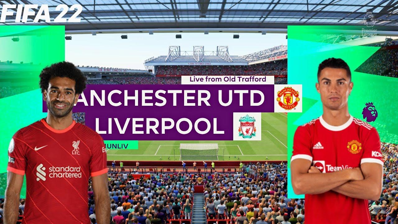 FIFA 22   Man United vs Liverpool - 2021/22 Premier League Season - Full Match & Gameplay