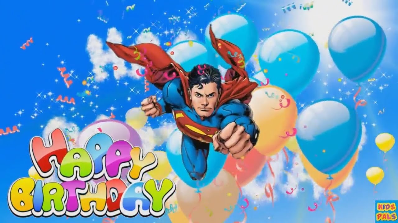 Happy Birthday Song Supermannursery Rhymes For Toddlerskids Youtube