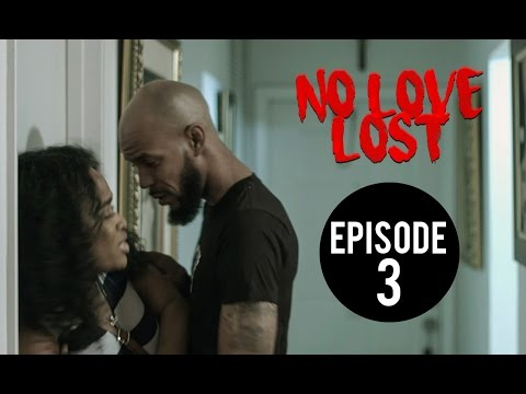 No Love Lost Episode 3 | 3 of 8  #NoLoveLost2K
