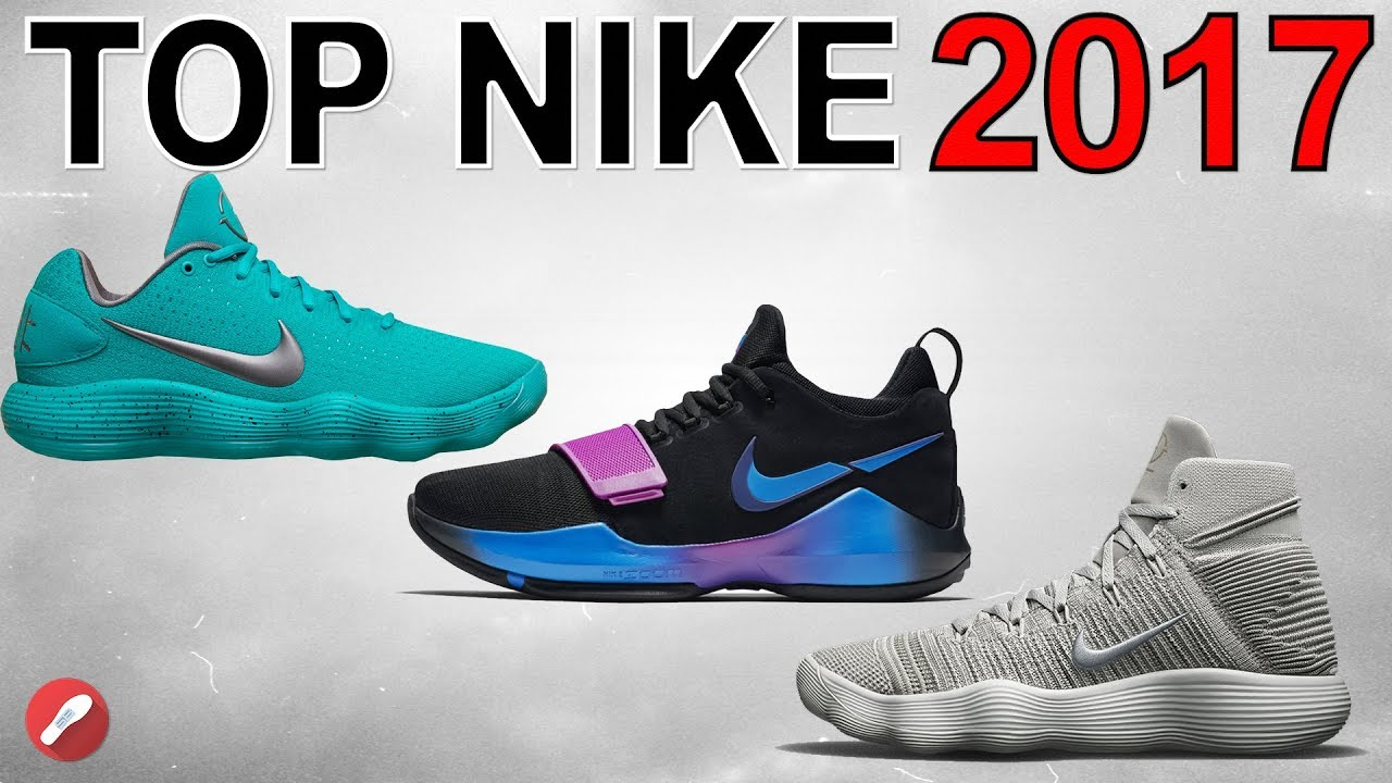 Top 5 Nike Basketball Shoes of 2017!