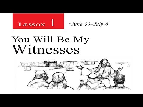 2018 Q3 Lesson 01 – You Will Be My Witnesses
