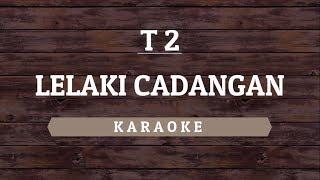 Gambar cover T2 - Lelaki Cadangan (Karaoke) By Akiraa61