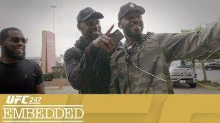 UFC 247 Embedded: Vlog Series - Episode 3