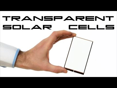 Transparent Solar Cells - Behold The Future
