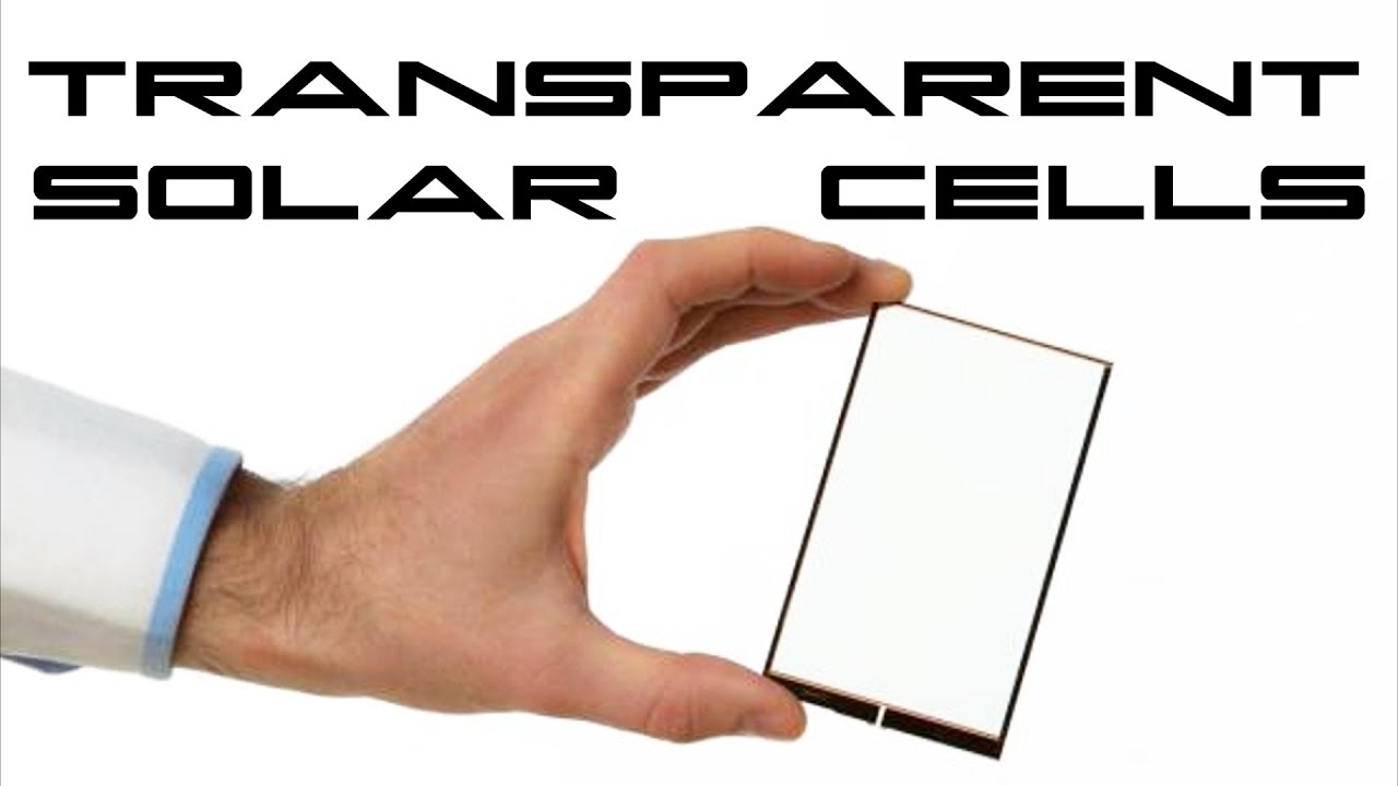 Transparent Solar Panels >> Transparent Solar Cells Behold The Future Youtube
