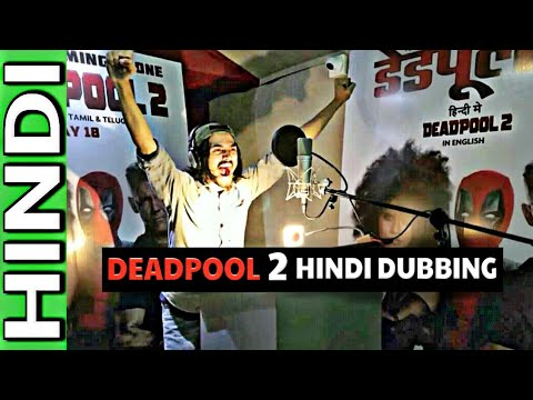 Deadpool 2 Hindi Dubbing Artists - Bhuvan...