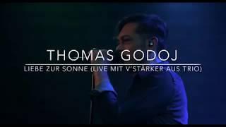 THOMAS GODOJ – LIEBE ZUR SONNE (V'STÄRKER AUS TRIO)