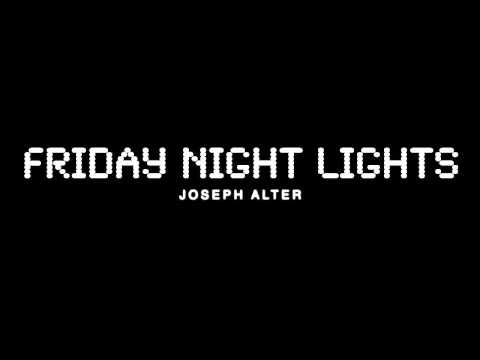 Joseph Alter - Friday Night Lights