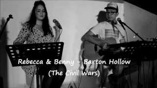 The Civil Wars - Barton Hollow - Rebecca Louise Burch & Benny Ong Cover