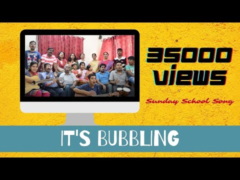 It's Bubbling - Christian sunday school song