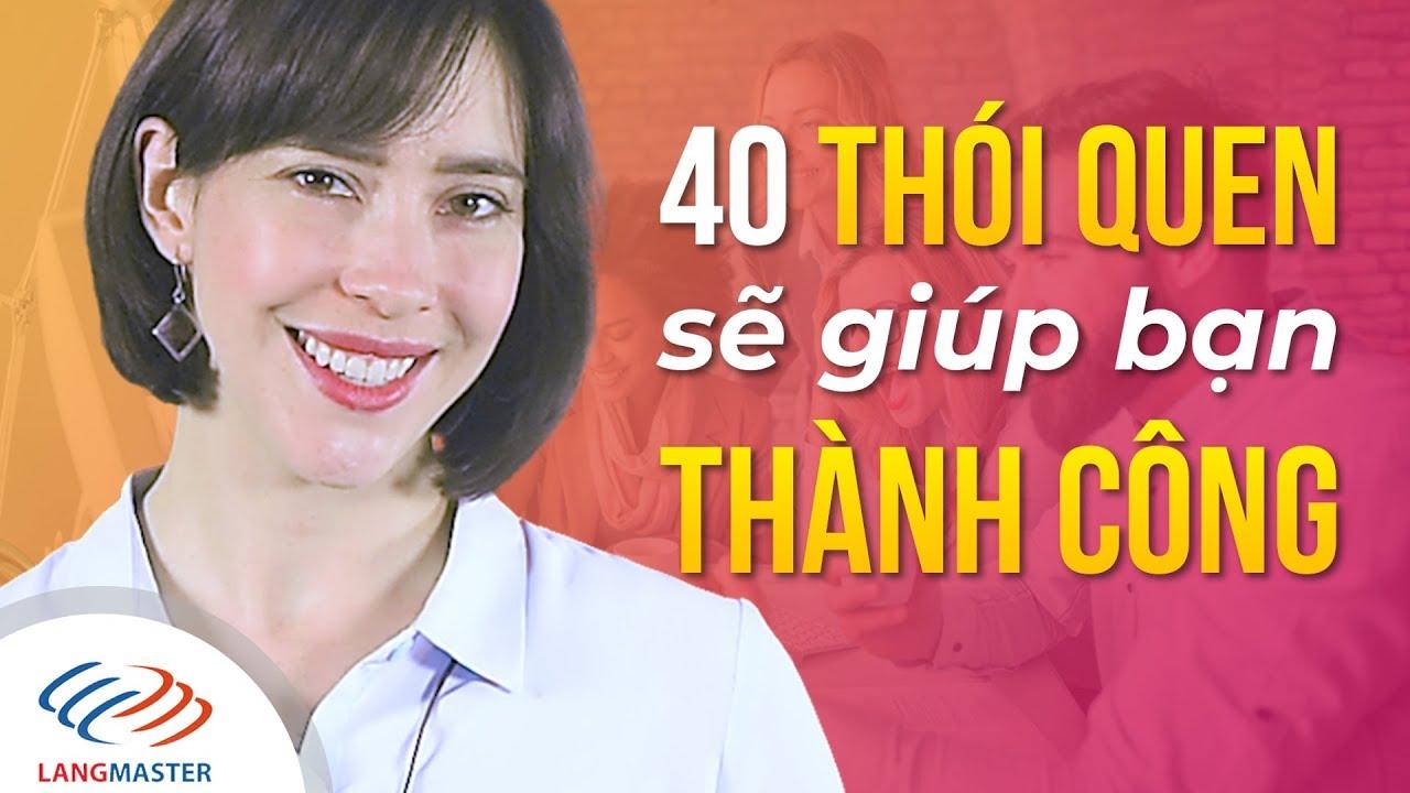 Langmaster – 40 THÓI QUEN sẽ giúp bạn THÀNH CÔNG [Học tiếng Anh giao tiếp cho người mới bắt đầu]
