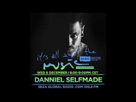 Danniel Selfmade - It's All About The Music @ Ibiza Global Radio 6-12-17