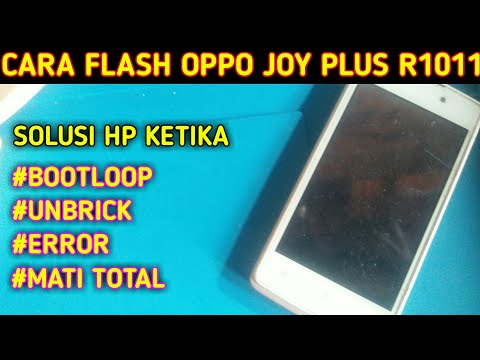 cara-flash-oppo-joy-plus-r1011-||-unbrick-||-bootloop-||-error-||-mati-total-||-restart-sendiri