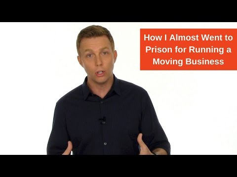 How I Almost Went to Prison for Running a Moving Business