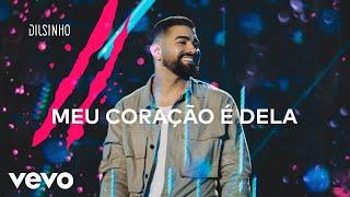 Dilsinho - Meu Coração é Dela (DVD Open House Ao Vivo)