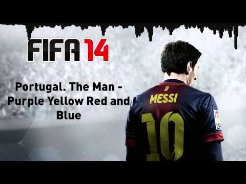 (FIFA 14) Portugal. The Man - Purple Yellow Red and Blue