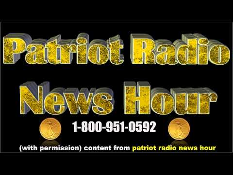 Patriot Radio News Hour: Geopolitical Unrest, Gold, Food and World Oil Markets