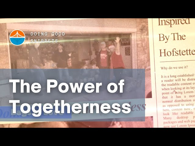 The Power of Togetherness | Doing Good Snippets
