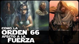 Star Wars ¿Como La Orden 66 Afecto A La Fuerza?