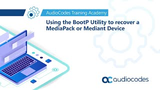 Using BootP Utility to recover a MediaPack or Mediant Device