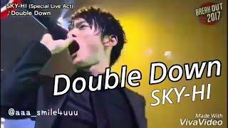 SKY-HI 「Double Down」Break Out祭2017