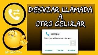 🔴 COMO DESVIAR LLAMADAS HACIA OTRO CEL || VIDEO PREVENTIVO