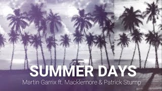 Summer Days - Martin Garrix ft.  Macklemore & Patrick Stump of Fall Out Boy (Lyrics)