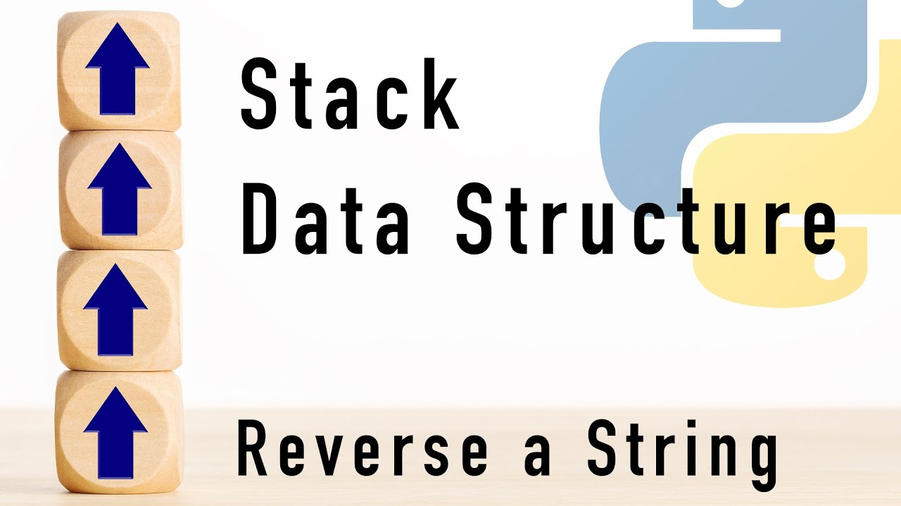 Practical Stack Data Structure Example: Reverse a String in Python