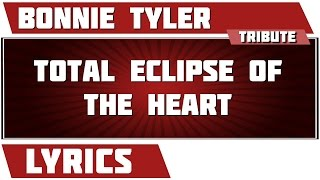 Total Eclipse Of The Heart - Bonnie Tyler tribute - Lyrics