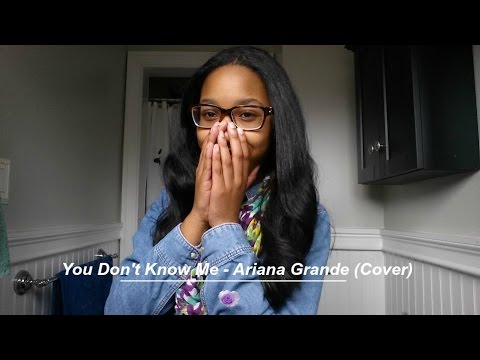 You Don't Know Me - Ariana Grande (Cover)