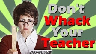 SCHOOL'S OUT FOREVER | Don't Whack Your Teacher