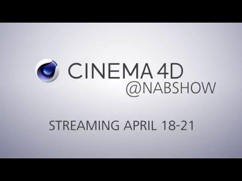 Cinema 4D @ NAB 2016 Streaming Live April 18-21