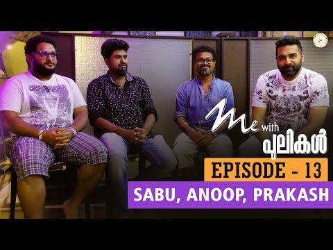 Me With Pulikal   Sabu , Anoop,Prakash (Programmers)   Episode 13   Gopi Sundar Music Company